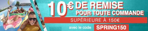 10€ de remise pour toute commande supérieure à 150€