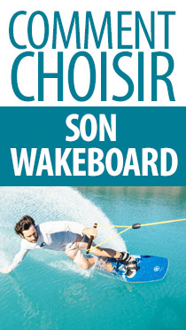 comment choisir son wakeboard