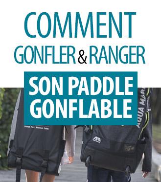 Comment gonfler et ranger son Paddle gonflable ?