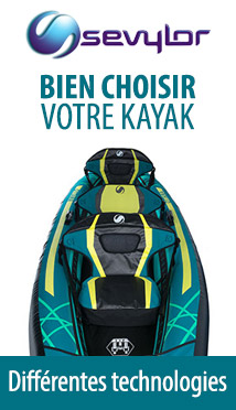 Bien choisir votre kayak Sevylor : les différentes technologie